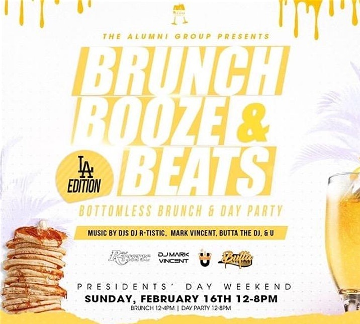 Brunch Booze & Beats - L.A. Brunch & Day Party - Presidents' Weekend