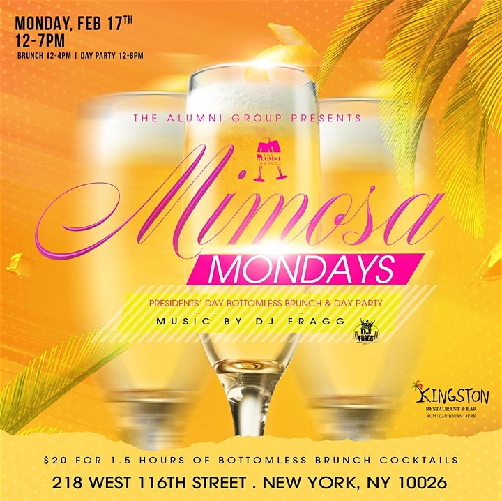 Mimosa Mondays - Bottomless Brunch & Day Party Presidents Day Edition