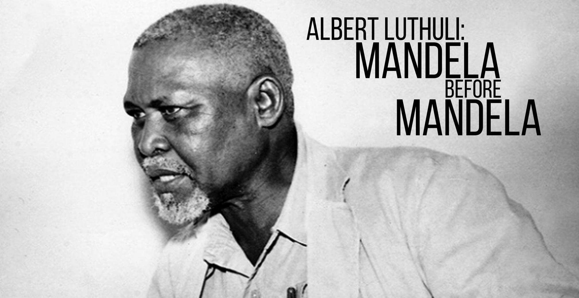 Albert Luthuli: Mandela Before Mandela