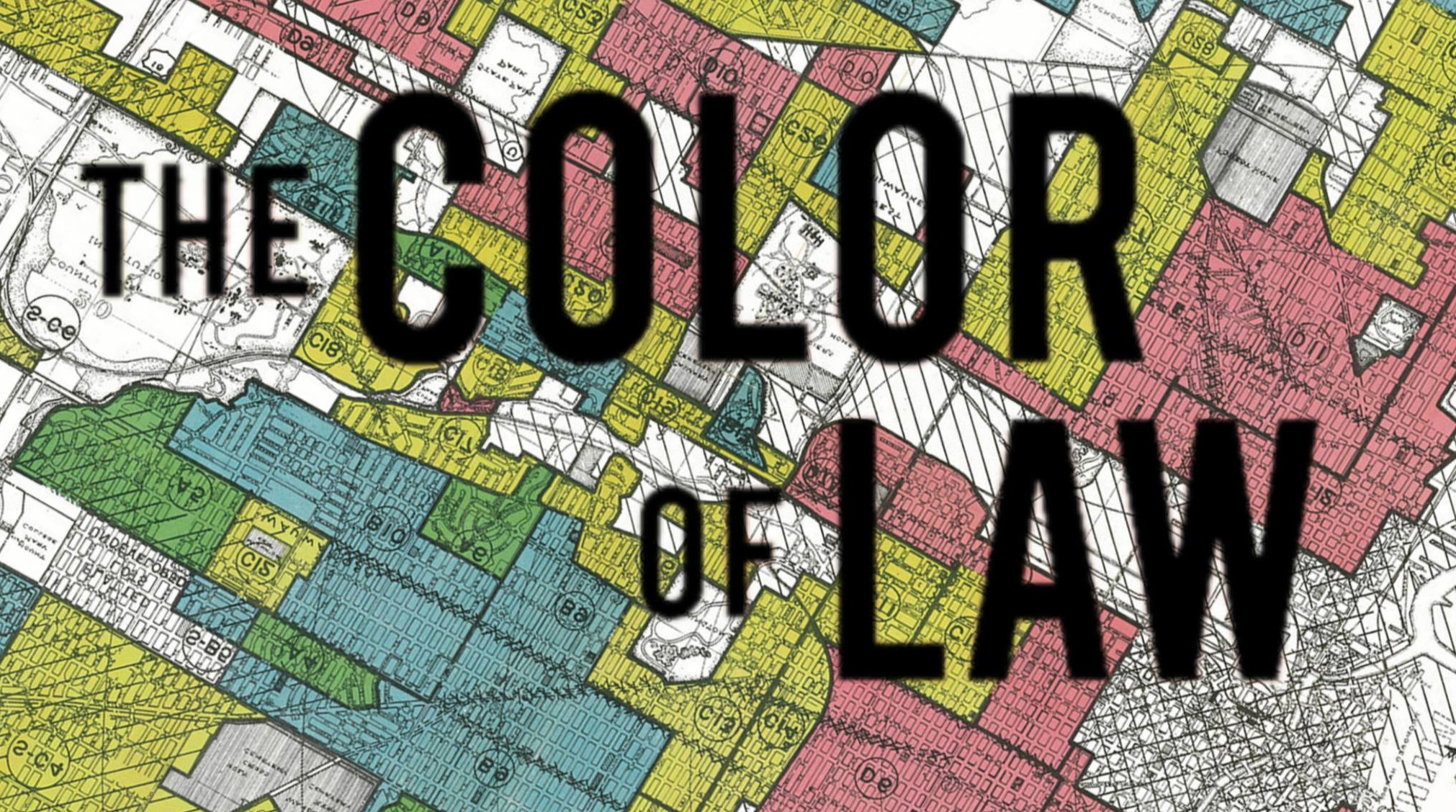 The Color of Law - How Our Government Segregated America