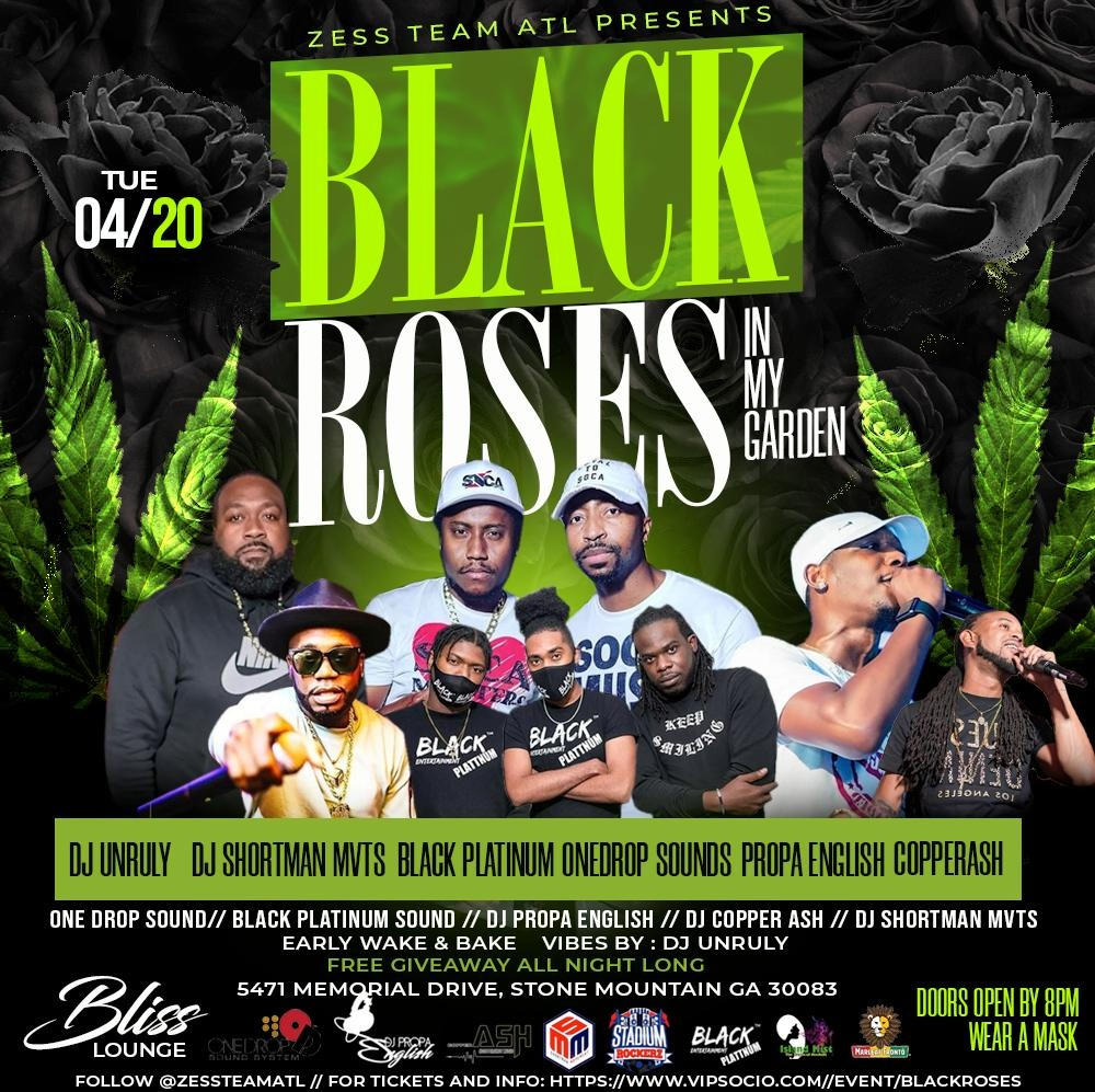 """Black Roses"" A 420 Event"