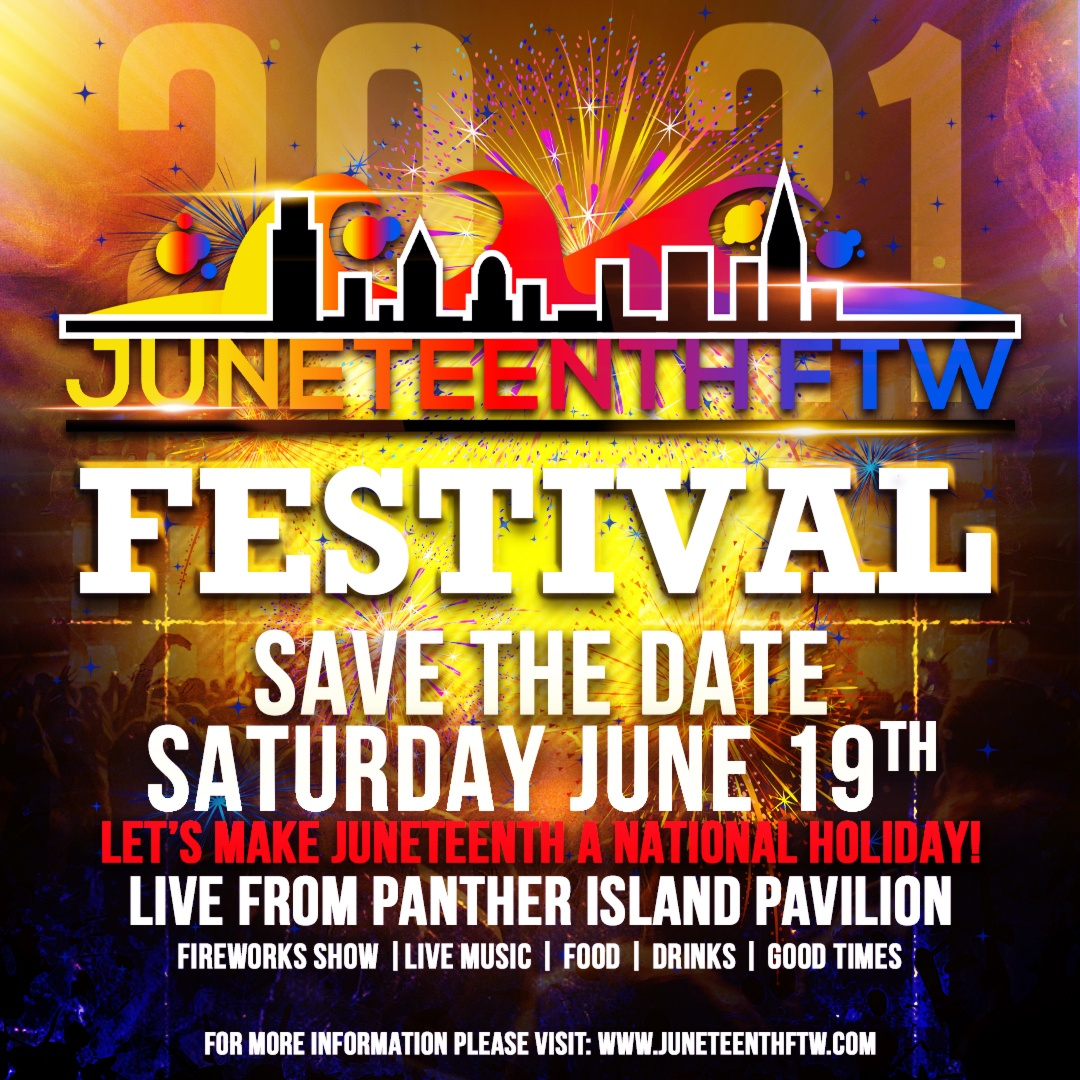 2021 Juneteenth FTW Festival & Concert