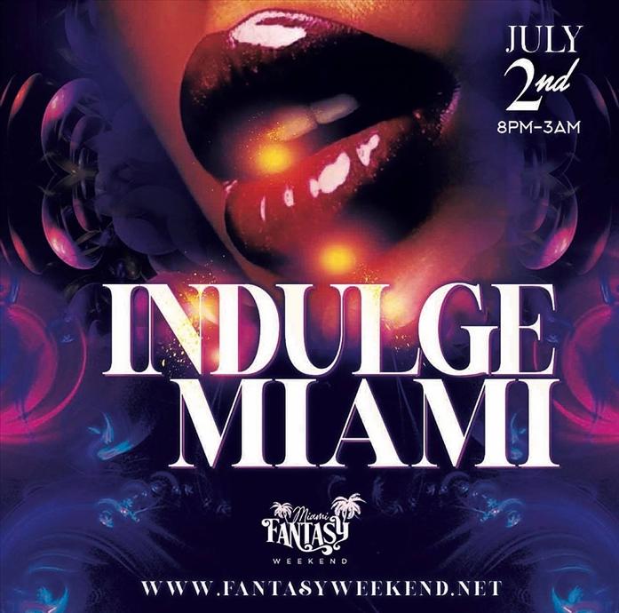 "INDULGE ""Miami"""