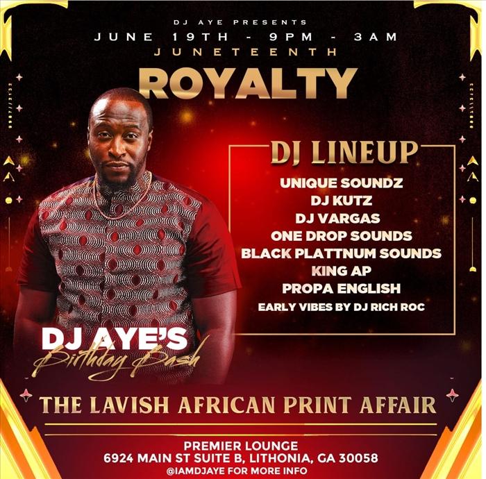 """ROYALTY"" DJ AYE'S BIRTHDAY BASH"